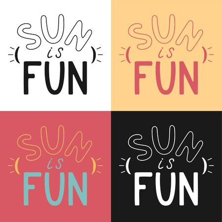 Sun is fun letterings set in different color vector illustration. Inscription for banners, posters, labels.