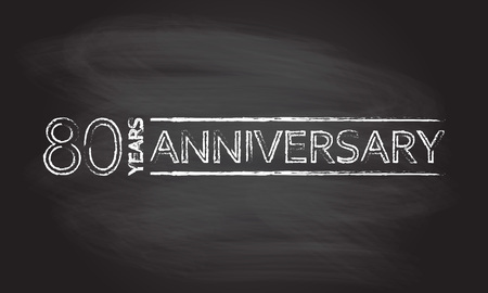 80 years hand drawn emblem, icon or label isolated on blackboard texture with chalk rubbed background. Anniversary design element. Vector illustration.