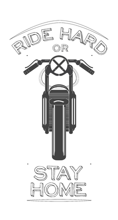 cafe racer bike with Biker quote - Ride hard or stay home . vector illustration