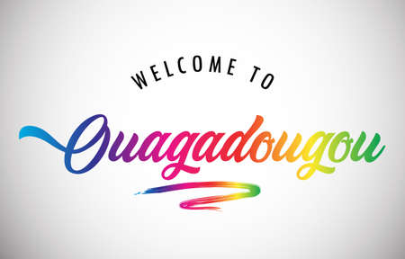 Ouagadougou Welcome To Message in Beautiful and HandWritten Vibrant Modern Gradients Vector Illustration.
