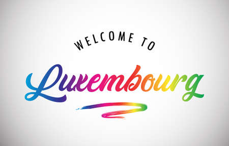 Luxembourg Welcome To Message in Beautiful and HandWritten Vibrant Modern Gradients Vector Illustration.