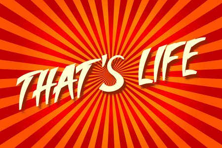 life style: Thats Life an inscription in a pop art style. Illustration