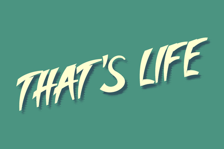 script writing: Thats Life an inscription in a pop art style. Illustration