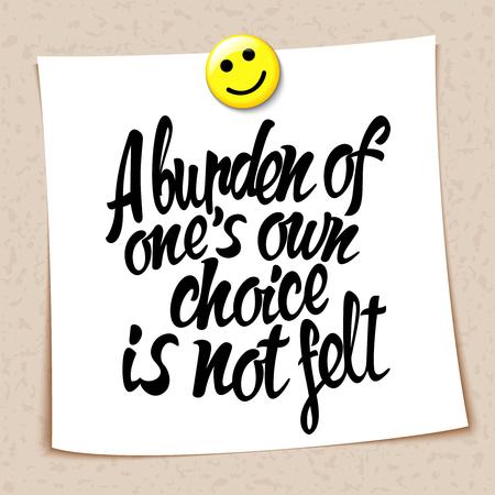 burden: English proverb burden of ones own choice is not felt