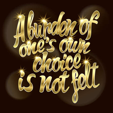 English proverb burden of one's own choice is not felt Stock fotó - 63950098