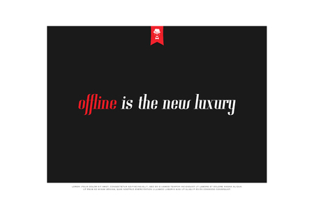offline is a new luxury. motivational phrase, vector banner design. inspirational, modern slogan. positive inscription.