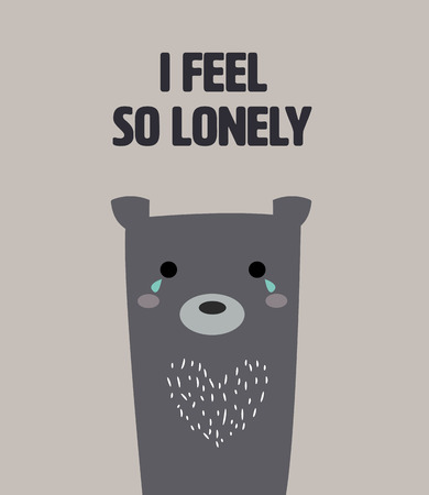 feel: cute bear feel lonelyt with text I feel so lonely.