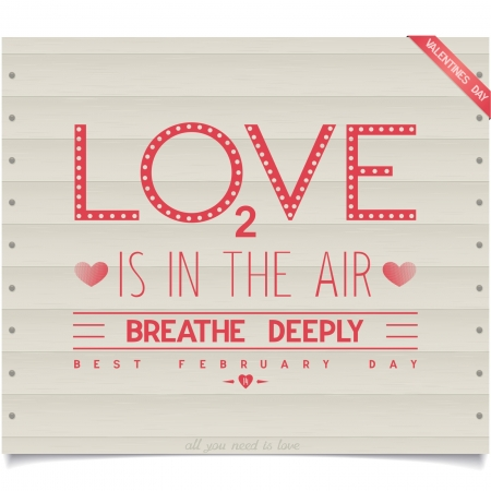 deeply: Valentine s day signboard design on wood background  Lettering love is in the air , breathe deeply  Vector  illustration eps8
