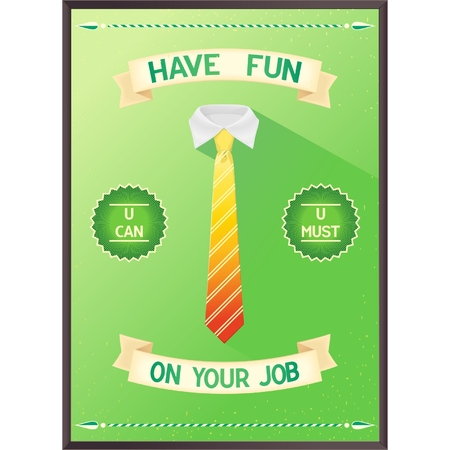 Poster quote about job - have fun on your job  Vector eps10 Vector