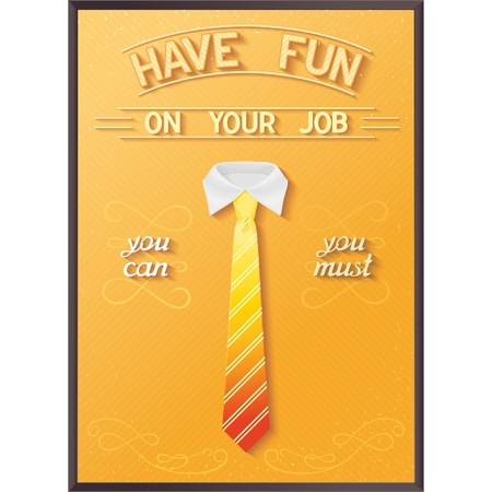 feel good: Poster quote about job - have fun on your job
