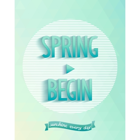 begin: Graphic poster with the phrase  spring begin  on triangles pattern  Vector eps 10 Illustration