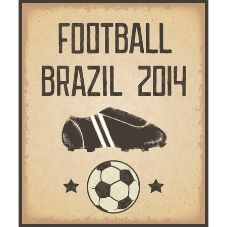 Vintage shabby poster with inscription, shoes and soccer ball  Football Brazil 2014  Vector eps10 Vector