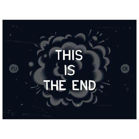 This is the end - conceptual design lettering in puff of smoke on old threadbare background Vector
