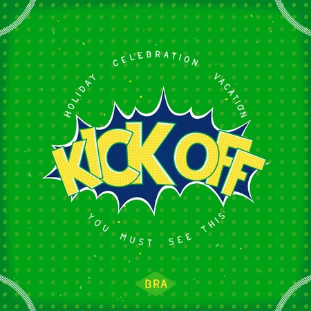 kick off: Event in Brazil kick off. Card in retro comic style. Vector eps 10 Illustration