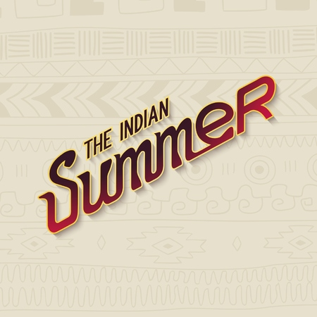 Indian summer lettering design with ethnic pattern Indians of Mexico.