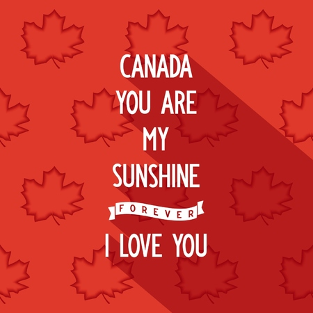 i love canada: Flat quote poster design Canada you are my sunshine forever, i love you.