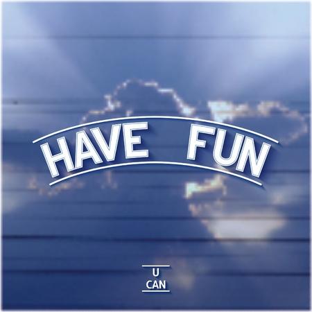 楽しんで: Have fun - 3D volume inscription on the sky background.    イラスト・ベクター素材