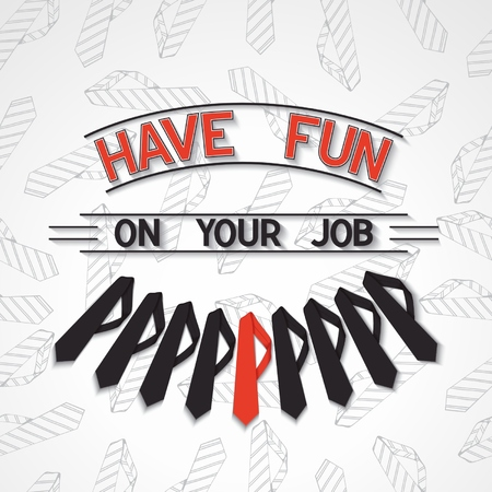 feel good: Motivator quote poster about job - have fun on your job. Vector eps10
