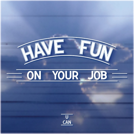 Have fun on your job - 3D volume inscription on the sky background. Vector eps 10 Vector
