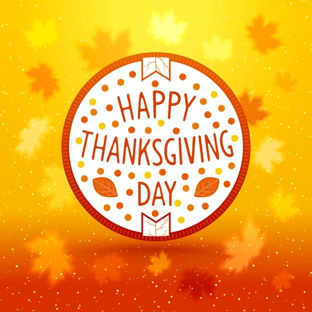 Round emblem for Thanksgiving day holiday on background of realistic autumn leaf fall. Vector eps 10 Illustration