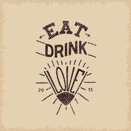 Eat, drink, love. Grange hand drawn poster Vector