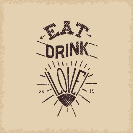 Eat, drink, love. Grange hand drawn poster Vector