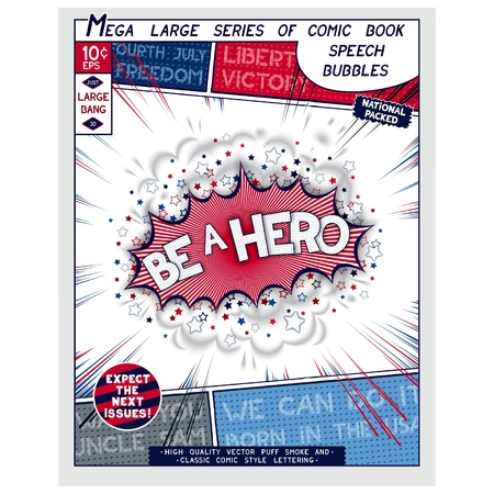national hero: Be a hero. Explosion in comic style with lettering and realistic puffs smoke. 3D vector pop art speech bubble