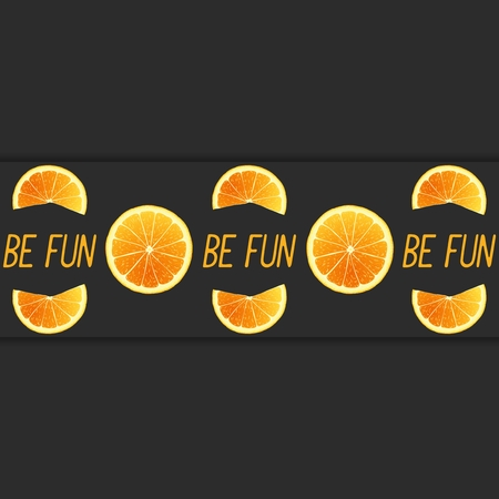 workpiece: Cheerful banner with stripe oranges and inscription - BE FUN. Vector art template Illustration