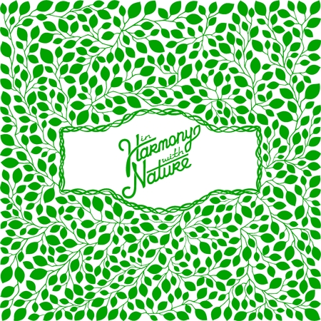 harmony nature: Vector background of branches with green leaves and free space in the center.  Calligraphy lettering - In harmony with nature. EPS 8 Illustration