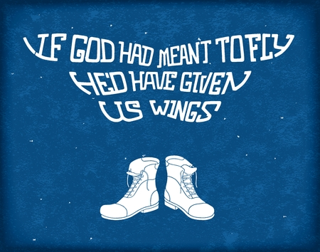 If god had meant to fly he'd have given us wings. Trendy typography design with folk wisdom.
