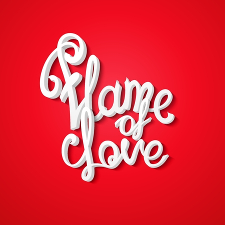 beguin: Flame of love hand drawn quote. Ready inscription for design made by hand.  Imitation 3D vector calligraphy for poster, web, print, greeting card and advertisement.