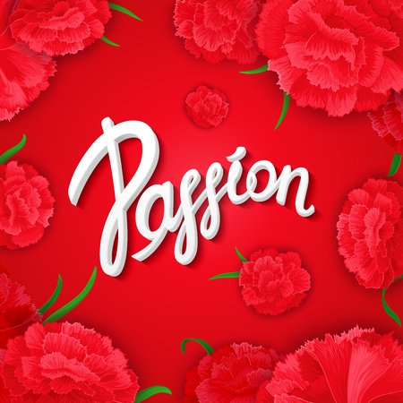 lust: Passion. Bright, passionate, expression poster with vector calligraphy quote on background of carnation  flowers. Ready for design poster, web, print, greeting card and advertisement.