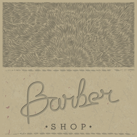 old style lettering: Stylish retro template for Barber Shop in old style on paper texture. Vector illustration.  Lettering design and the unique shaggy backdrop. Illustration