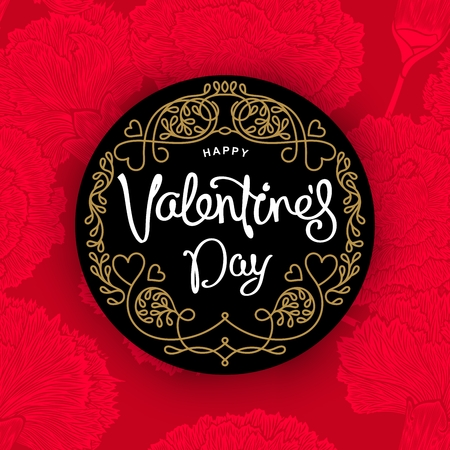 curlicues: Happy Valentines Day greetings card. Fashionable emblem with trendy handwritten calligraphy.  Carnations flowers background. Vector