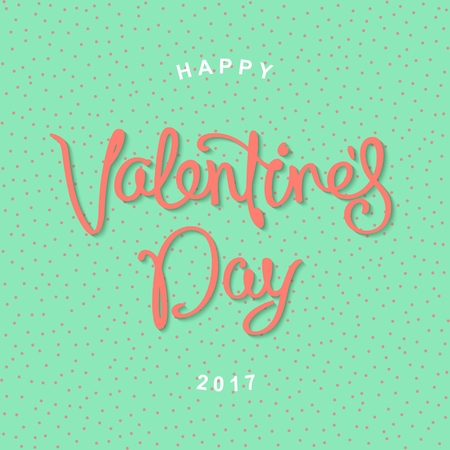 Happy Valentines Day. Trendy greeting card with a handwritten calligraphy. Vector illustration