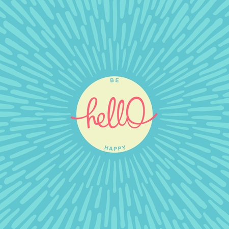 Hello. Be Happy. Fun handwritten calligraphy poster with radially grunge sunburst Ilustração