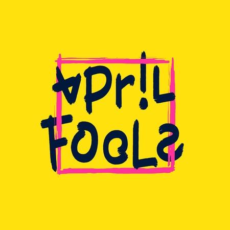 April Fools. Hand drawn artistic design elements. Detailed brush inscription. Vector EPS 8 Illustration