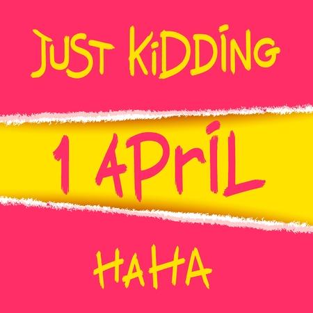 joking: Just Kidding, Ha-Ha. 1 April. Joking creative design with torn paper elements. Vector template