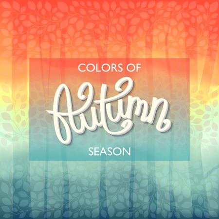 Autumn Nature Landscape. Beautiful colorful background with pattern from leaves. Handwritten lettering.  Vector illustration Illustration