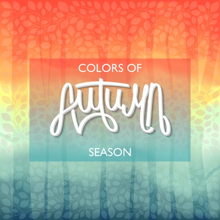 Colors of Autumn Season. Beautiful Nature Landscape background. Handwritten lettering. Vector illustration