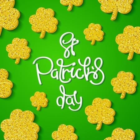Creative Saint Patricks Day background. Golden shamrock leaves and handwritten calligraphy.  Vector design elements