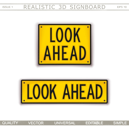 Look Ahead. Warning signs. 3D signboard. Top view. Vector design elements