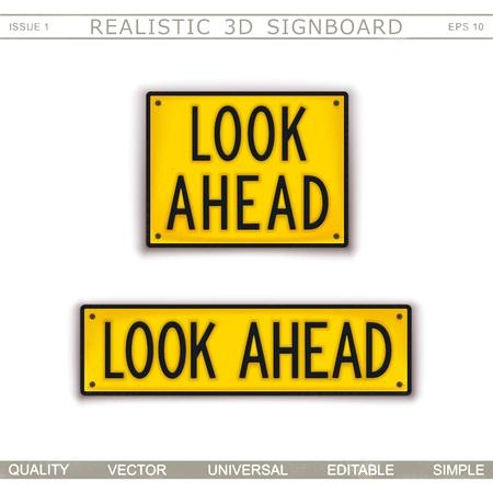 Look Ahead. Warning signs. 3D signboard. Top view. Vector design elements