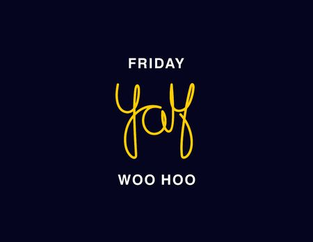Friday. Yay. Woo hoo. Linear calligraphy lettering. Trendy thin line handwritten phrase. T shirt vector design