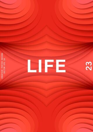 Life. Creative 3D layered space with a perspective in depth. Hot red color gradation in stepped elements. Vector poster design