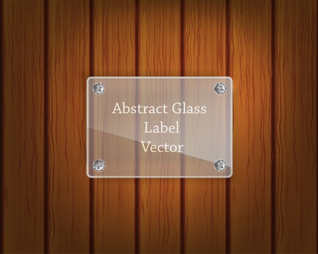 Glass label on wooden background Vector