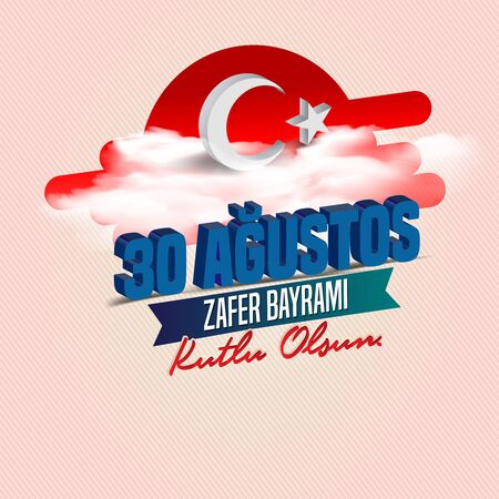 vector illustration 30 august victory day Victory Day Turkey. Translation: August 30 celebration of victory and the National Day in Turkey. celebration republic, graphic for design