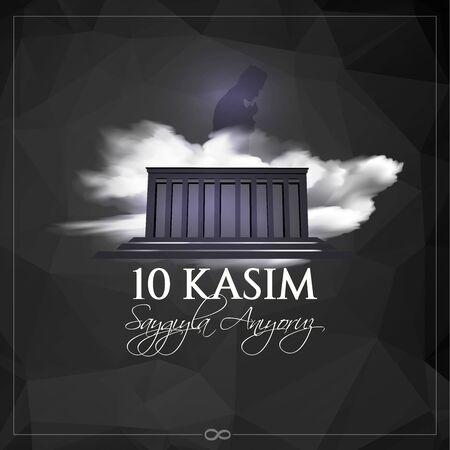 vector illustration. 10 kasim commemorative date November 10 death day Mustafa Kemal Ataturk , first president of Turkish Republic. translation Turkish. November 10, respect and remember.