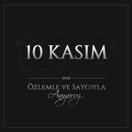 vector illustration. November 10 commemorative date November 10 death day Mustafa Kemal Ataturk, first president of Turkish Republic. translation Turkish. November 10, respect and remember. Ilustração