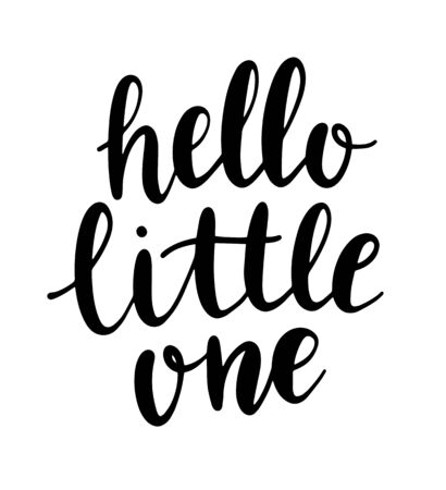 Hello little one. Modern brush calligraphy. Hand lettering phrase, quote. Newborn baby birth announcement or baby shower invitation. Nursery wall art. Stock Illustratie